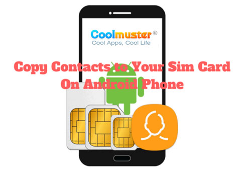 how to copy contacts from android phone to sim