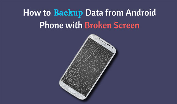 backup broken android