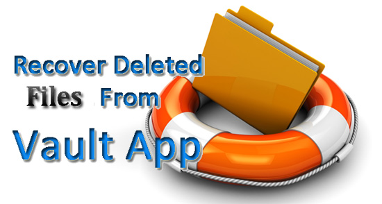 How to Recover Deleted Files from Vault App