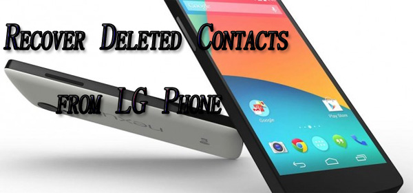 LG Contact Recovery: Recover Deleted Contacts from LG Phone