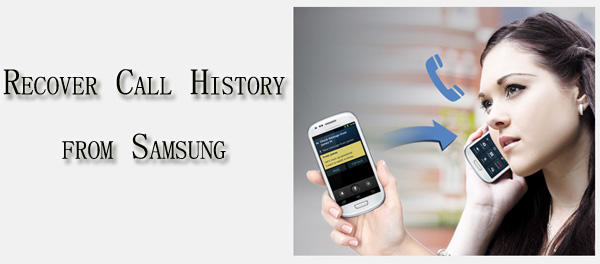 how to retrieve deleted call log on samsung