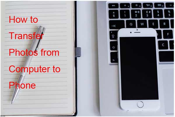 how to transfer photos from computer to phone